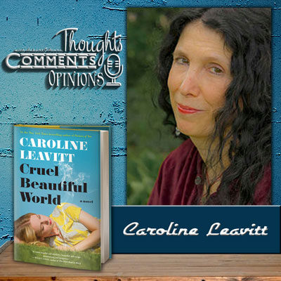 Caroline Leavitt On Tragedy, Awareness & A Cruel Beautiful World