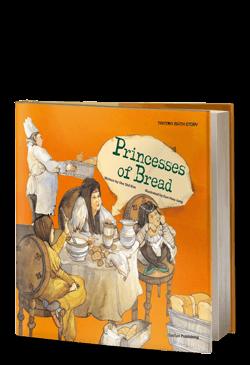 Princesses of Bread